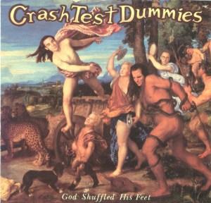 Crash Test Dummies – God Shuffled His Feet