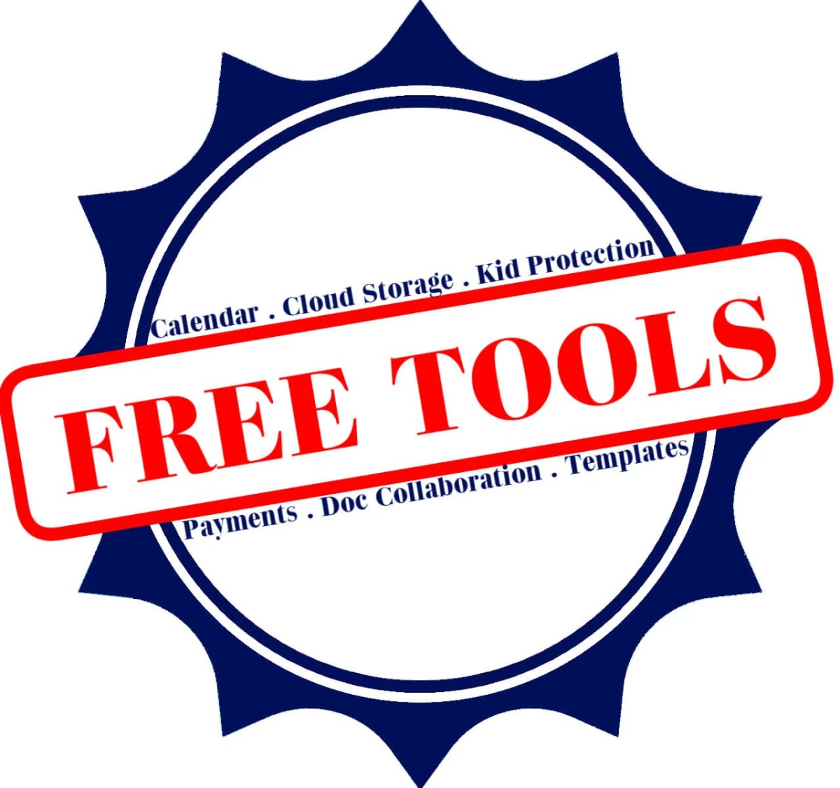 seal that reads free tools in red letters and Calendar, cloud storage, kid protection, payments, doc collaboration and templates in blue letters
