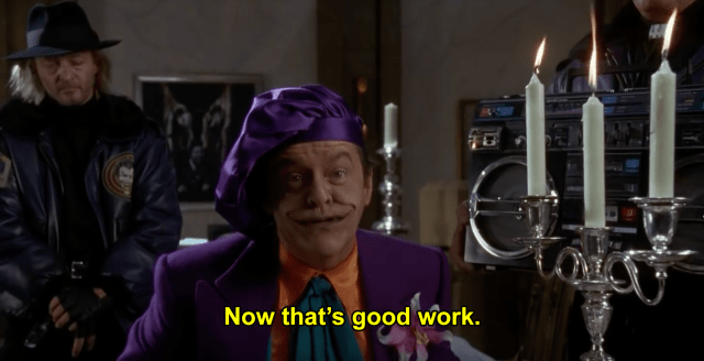 "The Joker saying ""now that's good work"""