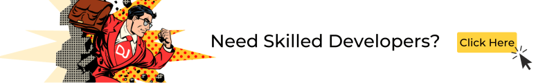 Need Skilled Developers? Click Here