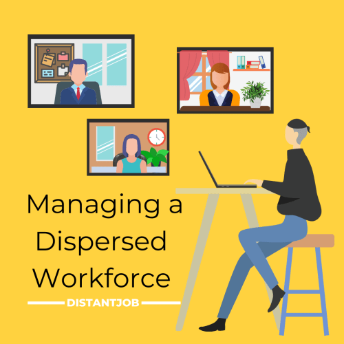 managing a dispersed worforce