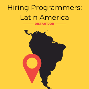Is latin america a good source for hiring remote programmers