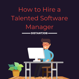 How to hire a talented software manager