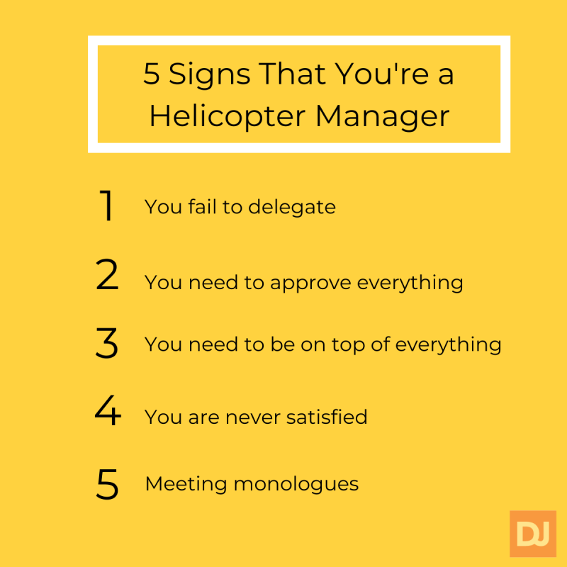 5 signs that you're a helicopter manager
