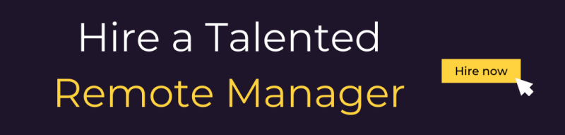 Hire a talented remote manager
