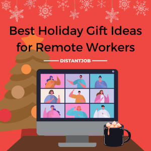 Best holiday gift ideas for remote workers