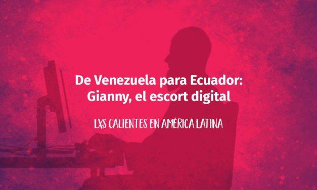 De Venezuela para Ecuador: Gianny, el escort digital
