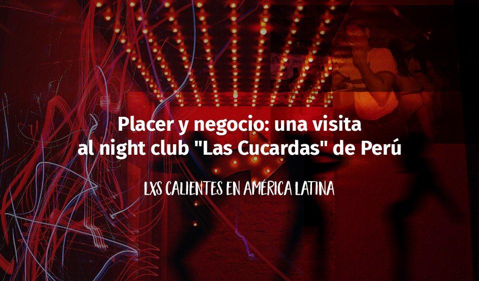 Placer y negocio: una visita a Las Cucardas, el prostíbulo más famoso de Lima