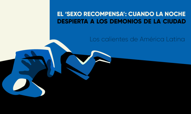 El 'sexo recompensa': cuando la noche despierta a los demonios de la Ciudad de México
