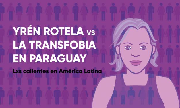 Yrén Rotela vs la transfobia en Paraguay