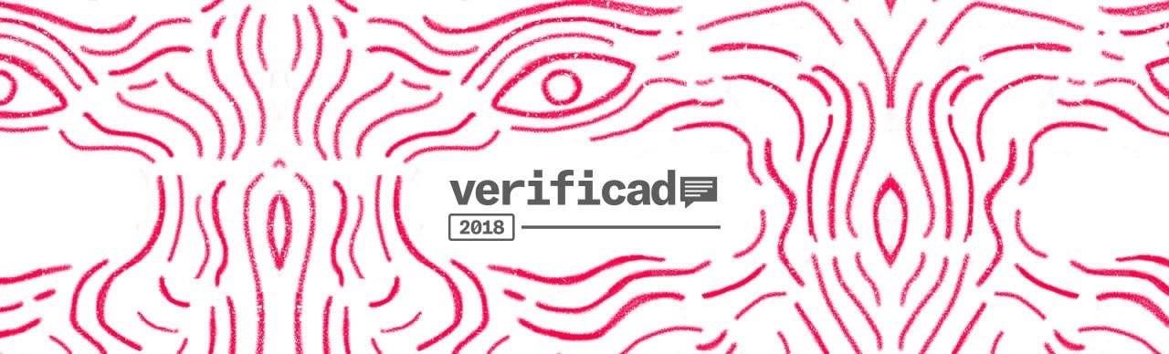 Verificado 2018: las batallas contra la desinformación y las fake news en México