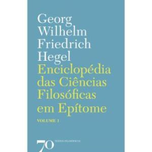 Enciclopédia das Ciências Filosóficas em Epítome – Volume I