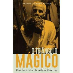 O Triângulo Mágico – Uma Biografia de Mário Cesariny