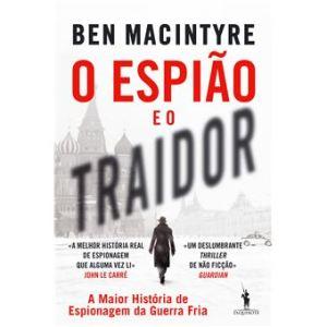 O Espião e o Traidor – A maior história de espionagem da Guerra Fria