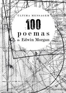 Última Mensagem: 100 Poemas de Edwin Morgan