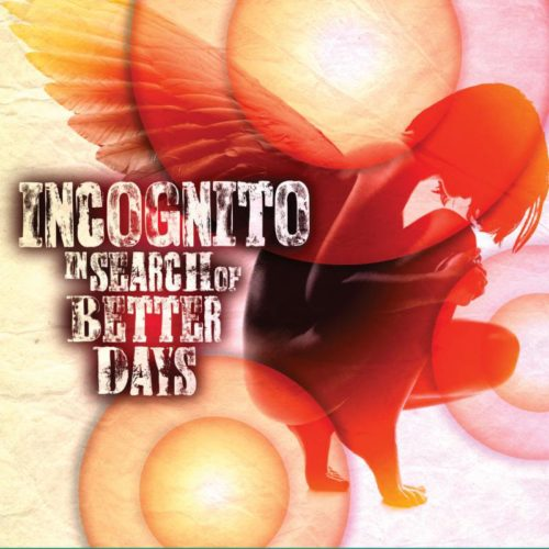 Incognito-In-Search-of-Better-Days