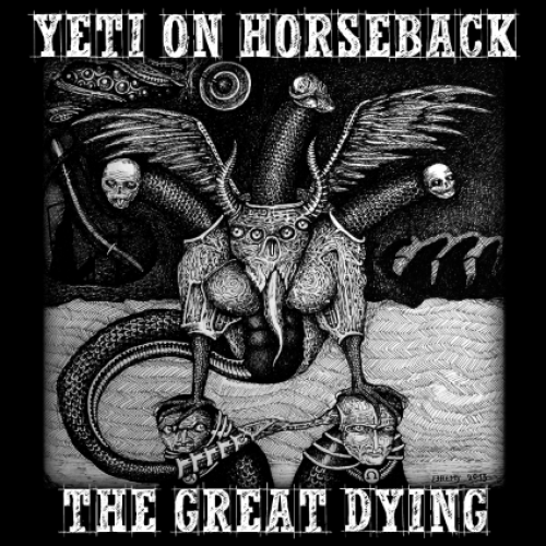The Great Dying - Yeti on Horseback