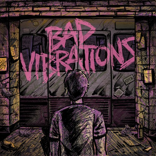 Bad Vibrations - A Day To Remember