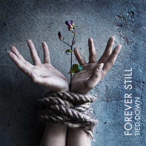 Tied Down - Forever Still