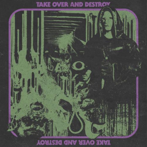 Take Over And Destroy - Take Over And Destroy