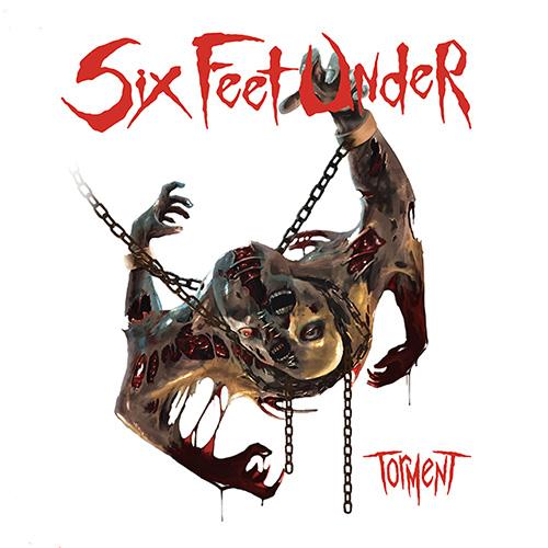 Torment - Six Feet Under