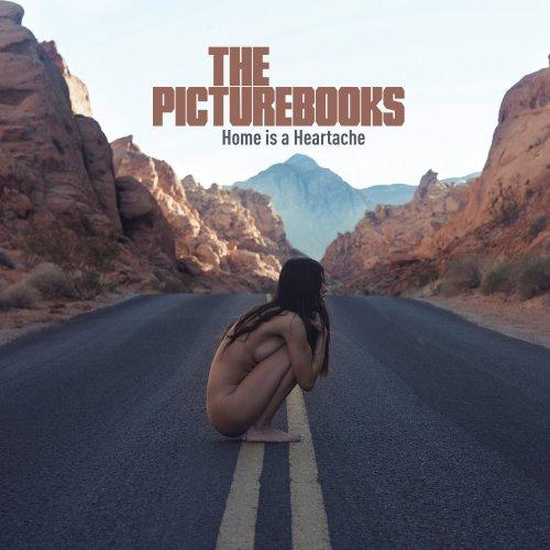 Home Is A Heartache - The Picturebooks
