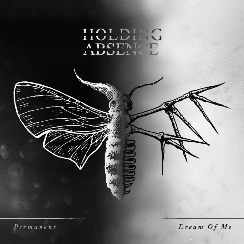 Permanent/Dream of Me - Holding Absence