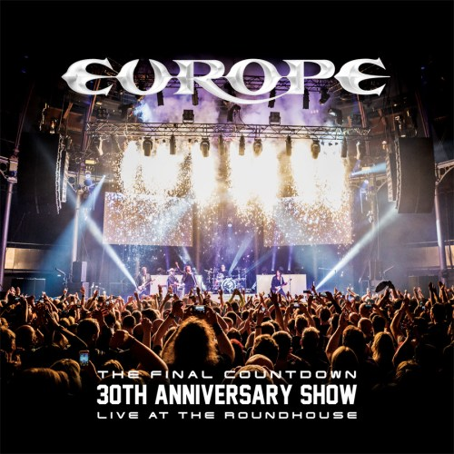 The Final Countdown 30th Anniversary Show - Live at the Roundhouse - Europe