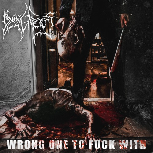Wrong One To Fuck With - Dying Fetus