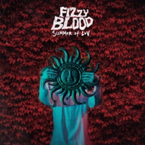 Summer of Luv - Fizzy Blood