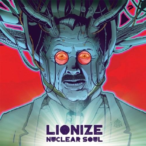 Nuclear Soul - Lionize