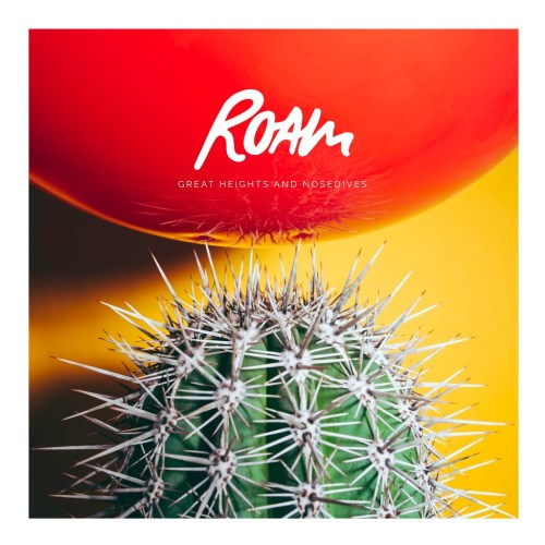 Great Heights & Nosedives - ROAM