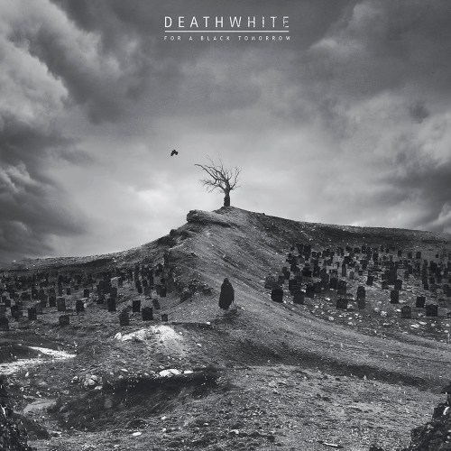 For A Black Tomorrow - Deathwhite