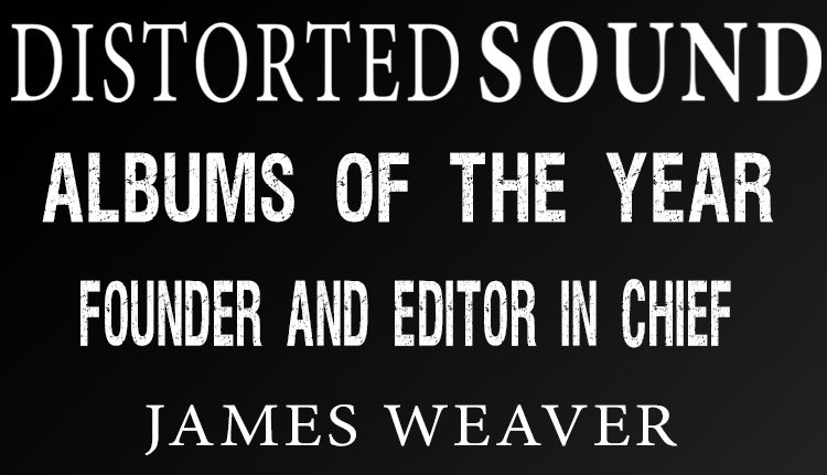 Distorted Sound Albums of the Year 2017 - James Weaver