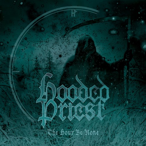 The Hour Be None - Hooded Priest