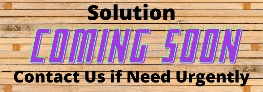 Solution Coming Soon
