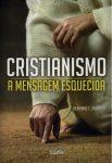 cristianismo-a-mensagem-esquecida