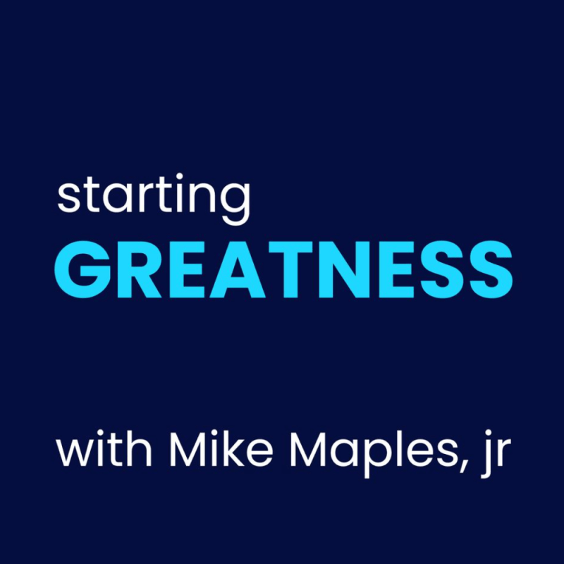 Starting Greatness podcast with Mike Maples Jr.