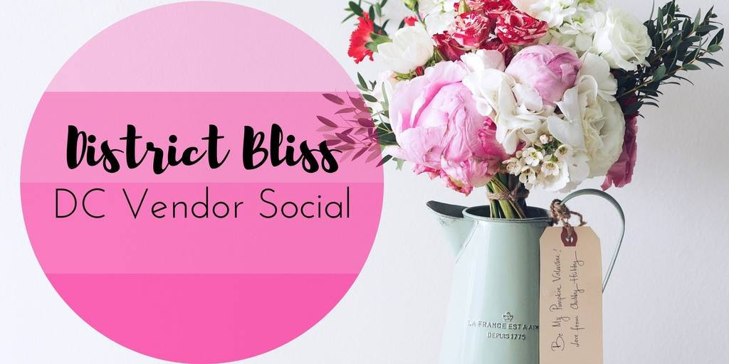 District Bliss DC Vendor Social   Laid-back Networking Happy Hours to Foster Quality Connections and a Supportive Community