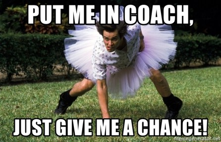 put-me-in-coach-just-give-me-a-chance