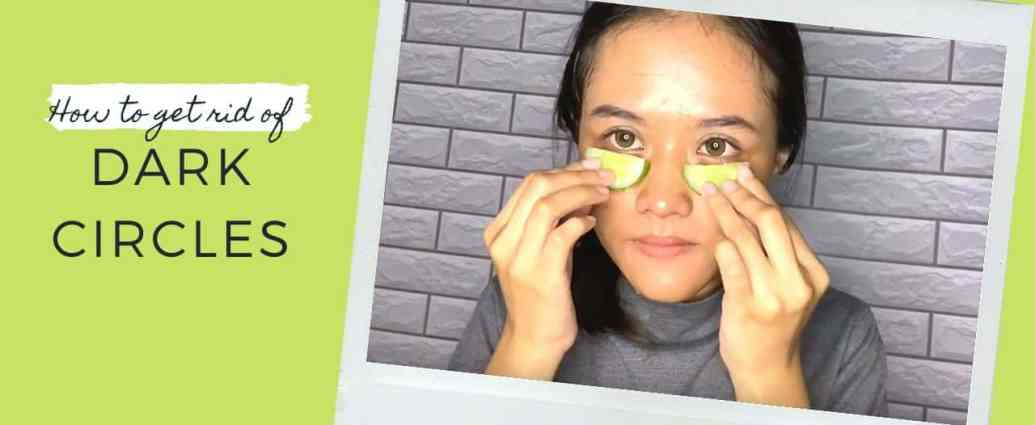 how to get rid of dark circles below the eyes