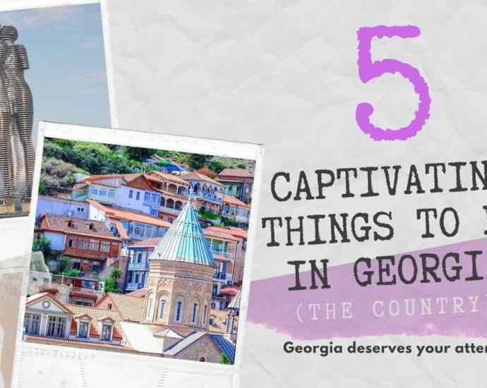 things to do in georgia the country, featured article, what do do in georgia