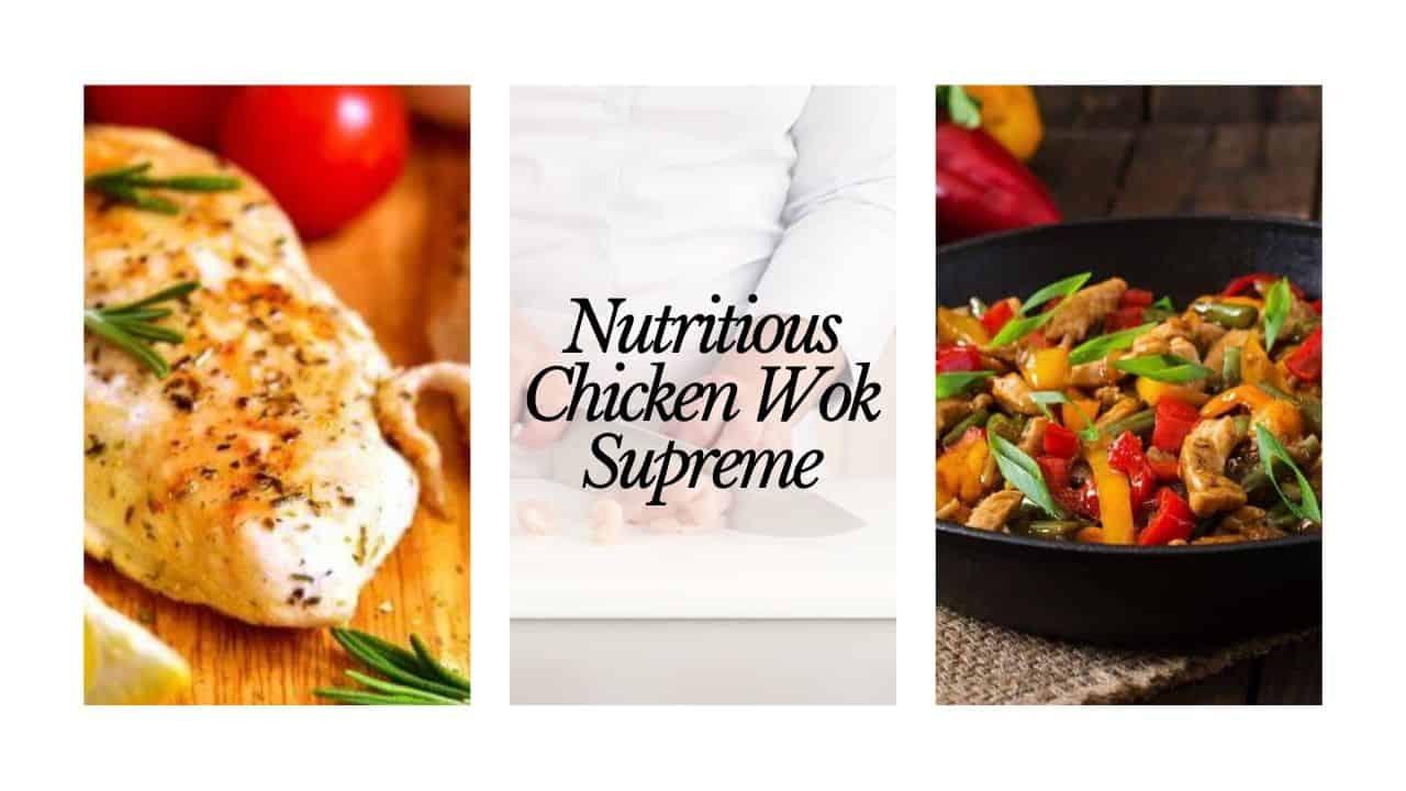 Nutritious chicken wok supreme