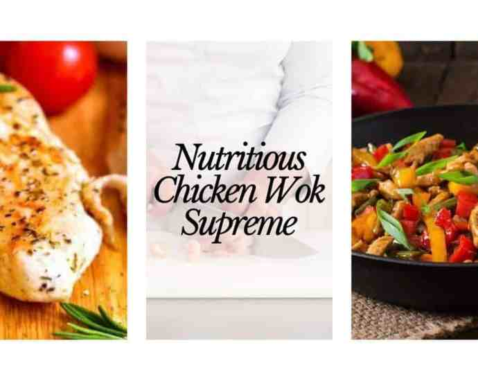 Nutritious chicken wok supreme
