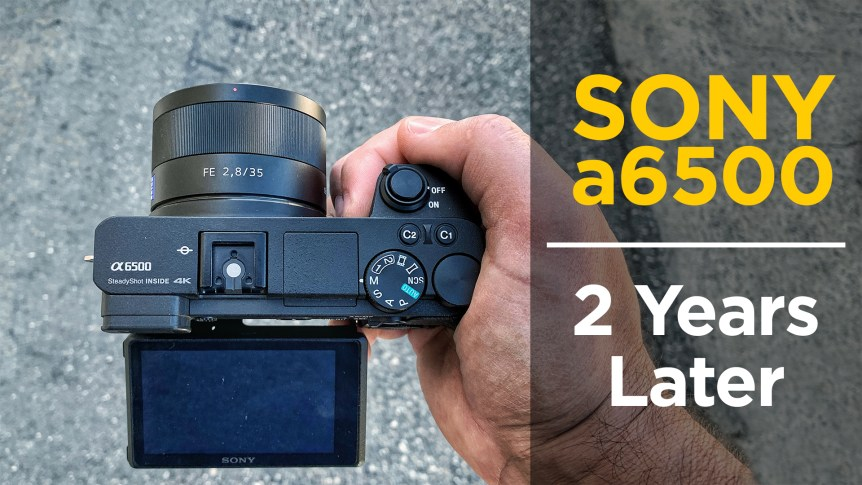 Sony a6500 Review 2 Years Later