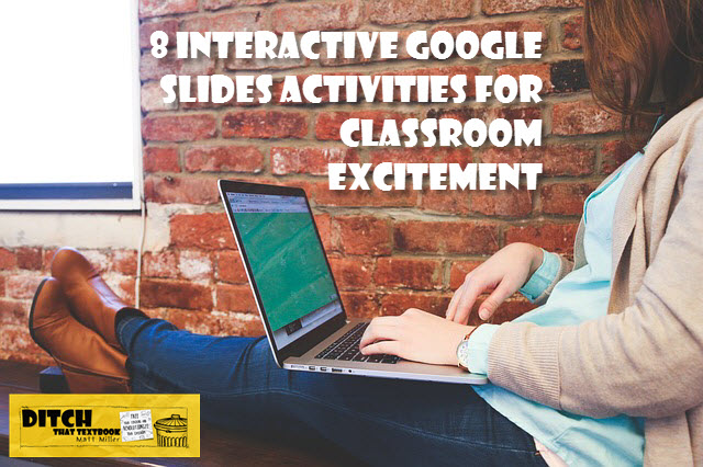 Google Slides Isnt Just For Delivering Presentations To An Audience Here Are Eight Activities That Bring Interactive Learning Students
