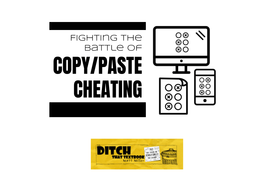 Fighting the battle of copy/paste cheating | Ditch That Textbook