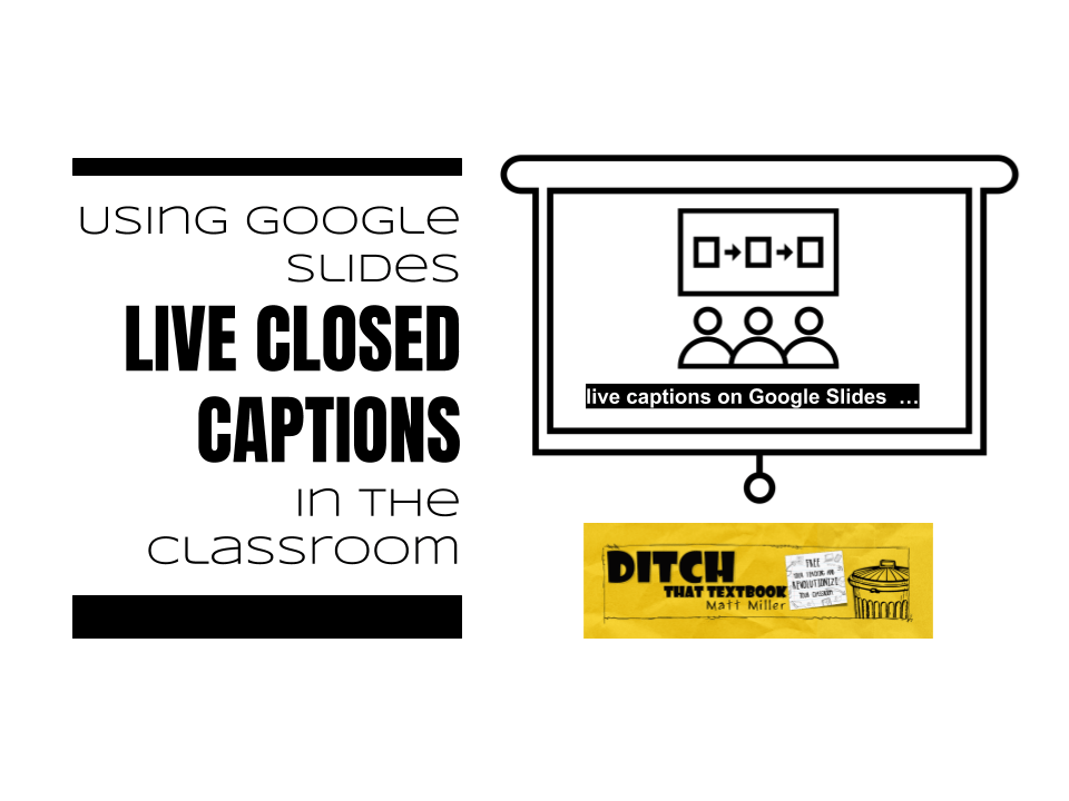 using google slides live closed captions in the classroom ditch
