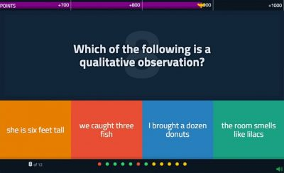 "Quizizz screenshot question ""which of the following is a qualitative observation? She is six feet tall. We caught three fish. I bought a dozen donuts. The room smells like lilacs."