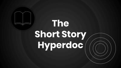 The Short Story Hyperdoc